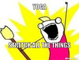 Buy All The Things Meme - the benefits of yoga