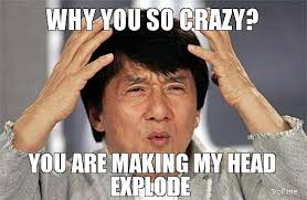 You Crazy Meme - jackie chan mind blown meme wonder pinterest mind blown meme