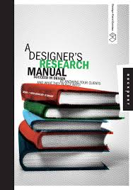 a designer u0027s research manual succeed in design by knowing your