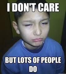 not caring kid memes quickmeme