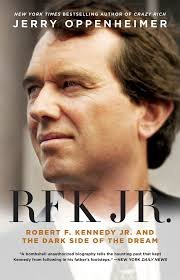 rfk jr robert f kennedy jr and the dark side of the dream