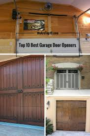 Best Home Garages Best 25 Best Garage Door Opener Ideas On Pinterest Garage Door