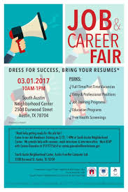 help with resumes job career fair in austin at south austin neighborhood center in partnership with austin free net we ll help with resumes mock interviews and interview attire must rsvp with connie if you would like to attend