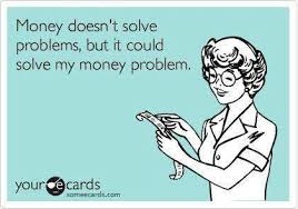 Money Problems Meme - money doesn t solve problems but it could solve my money problems