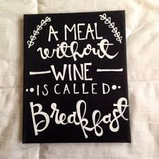 a meal without wine is called breakfast canvas quote quot a meal without wine is from kismetcanvas