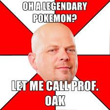 Professor Oak Meme - oh a legendary pokemon let me call prof oak create meme