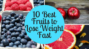 10 best fruits to lose weight fast youtube