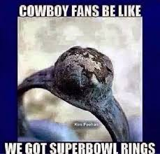 Superb Owl Meme - 22 meme internet cowboys fans be like we got superbowl rings