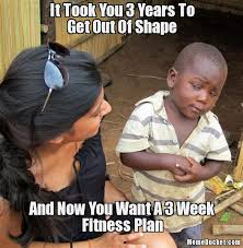 Personal Trainer Meme - the fallacy of fast results clapham personal trainer ben wilson