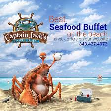 Seafood Buffets In Myrtle Beach Sc by Homepage Captain Jack U0027s Seafood Buffet