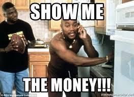 Cuba Meme - show me the money cuba gooding show me meme generator