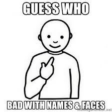 Meme Names And Faces - guess who bad with names faces guess who meme meme generator