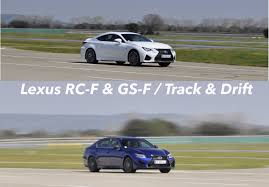 lexus rc or gs lexus rc f et gs f sound drift track u0026 skid youtube