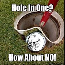 How About No Meme - golf meme hole in one how about no picsmine