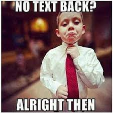 Text Back Meme - no text back funny pictures quotes memes funny images funny