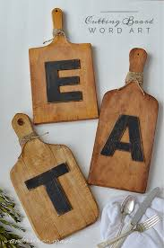 Kitchen Arts And Letters by Diy Cutting Board Wall Art Diy Cutting Board Word Art And Cuttings