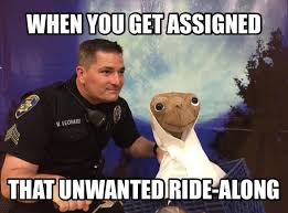 How To Find Memes - meme when you find out you have a ride along protectandserve