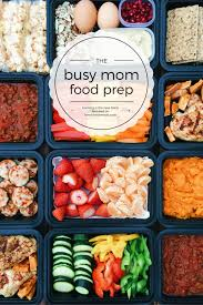 food prep meals busy mom food prep family fresh meals