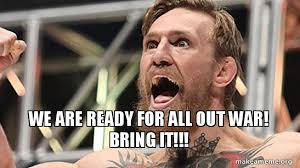 All Of It Meme - we are ready for all out war bring it make a meme