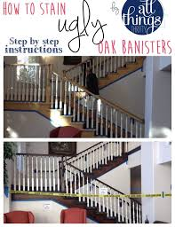 Staining Stair Banister How To Stain An Ugly Oak Banister Dark All Things Thrifty