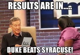 Syracuse Meme - results are in duke beats syracuse maury lie detector meme