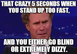 Fast Meme - stand up too fast funny pictures quotes memes funny images