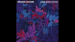 Colors That Calm You Down by Crooked Colours Come Back To You Official Audio Youtube