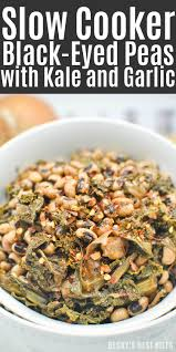 The Slow Mediterranean Kitchen Slow Cooker Black Eyed Peas With Kale And Garlic Becky U0027s Best Bites