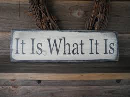 it is what it is wood sign funny sign inspirational sign