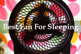best fan for sleeping best fan for sleeping may 2018 reviews tips for choosing