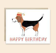 dog birthday card happy birthday beagle card beagle birthday