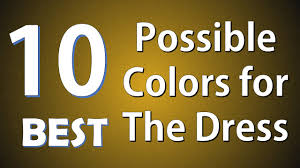 What Color Goes Best With Yellow by Top 10 Best Possible Colors For The Dress Youtube