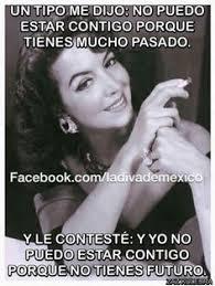 Memes Maria Felix - muuuuuuuy segura http www gorditosenlucha com era muy buena en