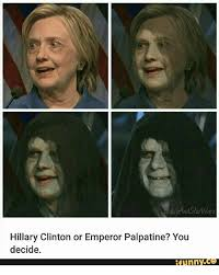 Star Wars Emperor Meme - and star wars hillary clinton or emperor palpatine you decide funny