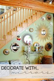Home Decorating Mirrors by Decorate With Mirrors Jenna Burger