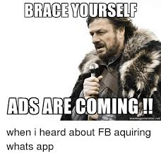 Brace Yourself Meme Generator - brace yourself ads are coming meme generator ne when i heard about