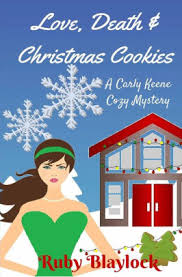 love death u0026 christmas cookies a carly keene cozy mystery by