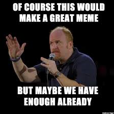 Maybe Meme - of course but maybe meme on imgur