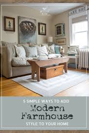 farmhouse style home 5 simple ways to add modern farmhouse style to your home