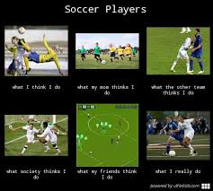 Soccer Player Meme - soccer players what people think i do what i really do meme image