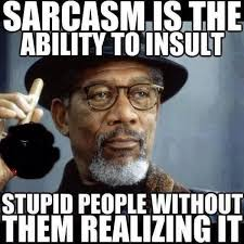 Stupid People Everywhere Meme - definition of sarcasm funny pictures quotes memes funny