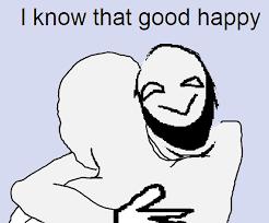 I Feel Good Meme - that happy feel good happy know your meme