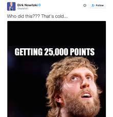 Hurt Feelings Meme - thescore on twitter whoever made this meme hurt dirk nowitzki s