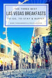 Best Las Vegas Breakfast Buffet by 76 Best Eat Las Vegas Images On Pinterest Travel In Las Vegas