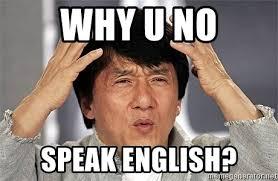 English Meme - speak english meme 28 images chief keef y u no speak english