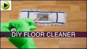 Homemade Floor Cleaner Laminate Homemade Floor Cleaner Youtube