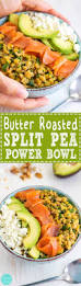 butter roasted split pea power bowl recipe happy foods tube