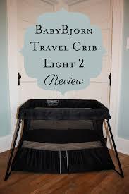 baby bjorn travel crib light baby bjorn travel crib light 2 review