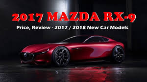 mazda car models news 2017 mazda rx 9 price review 2017 2018 new car models