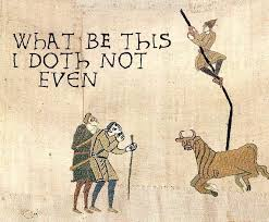 Bayeux Tapestry Meme - image 50480 medieval macros bayeux tapestry parodies know